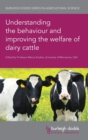 Understanding the Behaviour and Improving the Welfare of Dairy Cattle - Book
