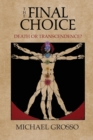 The Final Choice : Death or Transcendence? - Book