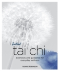 Instant Tai Chi : Exercises and Guidance for Everyday Wellness - Book