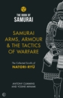 Samurai Arms, Armour & the Tactics of Warfare (The Book of Samurai Series) : The Collected Scrolls of Natori-Ryu - Book