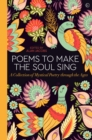 Poems to Make the Soul Sing : A Collection of Mystical Poetry through the Ages - Book