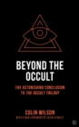 Beyond the Occult : The Astonishing Conclusion toThe Occult Trilogy - Book