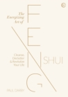 The Energizing Art of Feng Shui : Cleanse, Declutter and Revitalize Your Life - Book