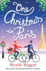 One Christmas in Paris : The Perfect Feel Good Christmas Romance - Book