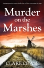 Murder on the Marshes : A Gripping Murder Mystery Thriller That Will Keep You Turning the Pages - Book