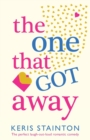 The One That Got Away : The perfect laugh out loud romantic comedy - Book