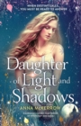 Daughter of Light and Shadows : A Gorgeous Fantasy Page Turner of Witchcraft and Magic - Book