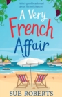 A Very French Affair : A feel-good beach read about second chances! - Book