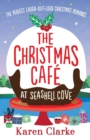 The Christmas Cafe at Seashell Cove : The Perfect Laugh Out Loud Christmas Romance - Book