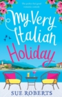 My Very Italian Holiday : The Perfect Feel Good Romantic Comedy - Book