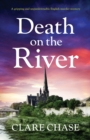 Death on the River : A Gripping and Unputdownable English Murder Mystery - Book