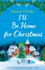 I'll Be Home for Christmas : A heartwarming feel good romantic comedy - Book