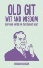 Old Git Wit and Wisdom : Quips and Quotes for the Young at Heart - Book