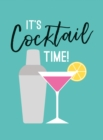 It's Cocktail Time! : Recipes for Every Occasion - Book