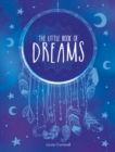 The Little Book of Dreams : An A-Z of Dreams and What They Mean - Book