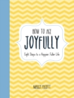 How to Age Joyfully : Eight Steps to a Happier, Fuller Life - Book