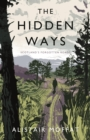The Hidden Ways : Scotland's Forgotten Roads - Book