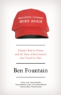 Beautiful Country Burn Again : Trump's Rise to Power, and the State of the Country that Voted for Him - Book