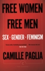 Free Women, Free Men : Sex, Gender, Feminism - Book