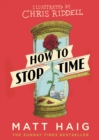 How to Stop Time : The Illustrated Edition - Book