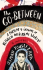 The Go-Between : A Memoir of Growing Up Between Different Worlds - Book