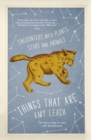 Things That Are : Encounters with Plants, Stars and Animals - Book