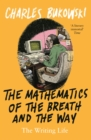 The Mathematics of the Breath and the Way : The Writing Life - Book