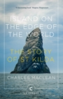 Island on the Edge of the World : The Story of St Kilda - Book
