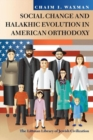 Social Change and Halakhic Evolution in American Orthodoxy - Book