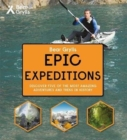 Bear Grylls Epic Adventure Series - Epic Expeditions - Book