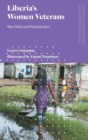 Liberia's Women Veterans : War, Roles and Reintegration - Book