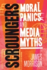 Scroungers : Moral Panics and Media Myths - Book