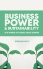 Business, Power and Sustainability in a World of Global Value Chains - Book