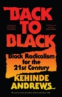 Back to Black : Retelling Black Radicalism for the 21st Century - Book
