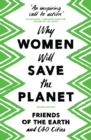 Why Women Will Save the Planet - eBook