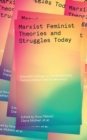 Marxist-Feminist Theories and Struggles Today : Essential writings on Intersectionality, Labour and Ecofeminism - eBook