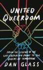 United Queerdom : From the Legends of the Gay Liberation Front to the Queers of Tomorrow - Book