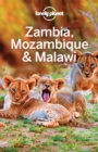 Lonely Planet Zambia, Mozambique & Malawi - eBook