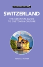 Switzerland - Culture Smart! : The Essential Guide to Customs & Culture - Book