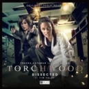 Torchwood #36 Dissected - Book