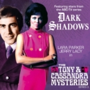 Dark Shadows: The Tony & Cassandra Mysteries - Series 3 - Book