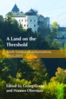 A Land on the Threshold : South Tyrolean Transformations, 1915-2015 - eBook
