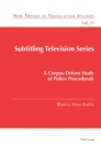Subtitling Television Series : A Corpus-Driven Study of Police Procedurals - eBook