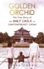 Golden Orchid: The True Story of an Only Child in Contemporary China - Book