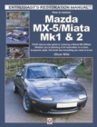 Mazda MX-5/Miata Mk1 & 2 : Enthusiasts Restoration Manual - Book