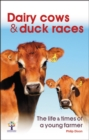 Dairy Cows & Duck Races - the life & times of a young farmer - Book
