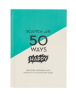 Scratch Off: 50 Ways Happy (A5 Journal) - Book