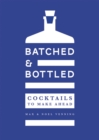 Batched & Bottled : Cocktails to make ahead - Book