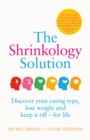 The Shrinkology Solution : Discover your eating type, lose weight and keep it off - for life - Book