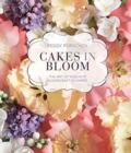 Cakes in Bloom : The art of exquisite sugarcraft flowers - Book